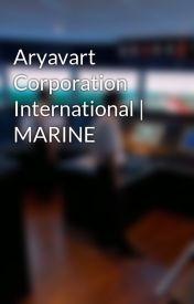 Aryavart Corporation International | MARINE by aryavart_corporation