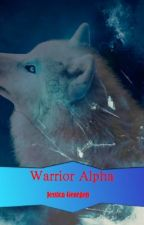 Warrior Alpha **Editing slowly** by Jessicawolfstory