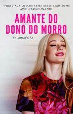 Amante do Dono do Morro - Volume 1. by minafofa