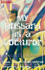 My Husband Is A Locturer by PermenKaret_