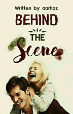 Behind The Scene by aarhaz