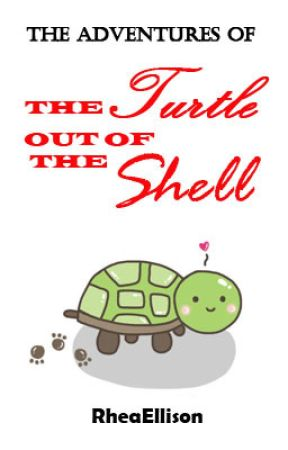 The Adventures of the Turtle out of the Shell by Ellisonelli