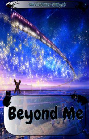 Beyond me by Blaze_girl
