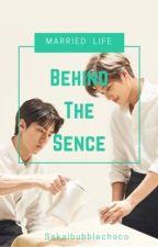Behind The Sence [HIATUS]  by sekaibubblechoco
