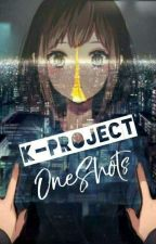 K Project x Reader Oneshots by MightySilverAngel