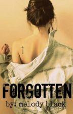 Forgotten by xBehindClosedDoorsx