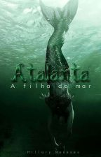 ATALANTA- A filha do Mar by HillaryMeneses