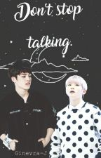 Don't stop talking. ●Jicheol● by Ginevra-J