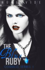 The Blue Ruby/ Goddess Series-1 by nunlevide