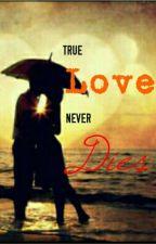 True Love Never Dies by PetrovaKathy