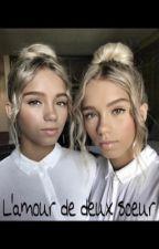 L'amour de deux soeur  by lisaandlenafannnn
