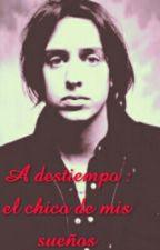 A Destiempo : El Chico De Mis Sueños by NL_Casablancas