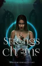 Strings and Chains (The Frey, #1) by imakemyowndestiny