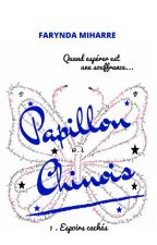 PAPILLON CHINOIS (#wattys2017) by saoria26