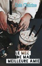 Le Mec de Ma Meilleure Amie by Zola-Clairine