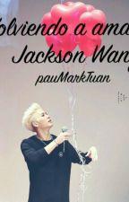 Volviendo A Amar (Jackson & Tu) by pauMarkTuan