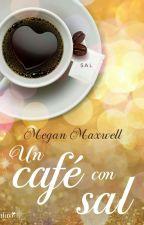 un café con sal  by PazGuerreroM