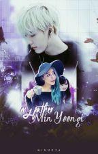 My father is Min Yoongi by minnoya