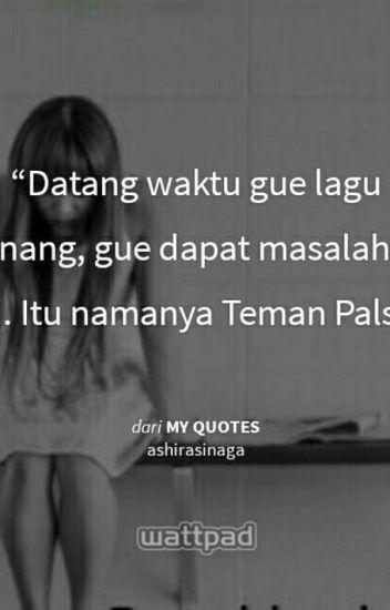 Quotes Cintasahabatdan Teman Palsu Tmaf Wattpad