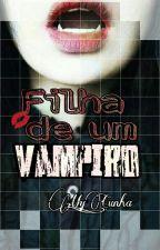 《¤Filha de um vampiro》 by Myh_Cunha