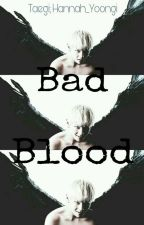 Bad Blood-Taegi by Hannah_Yoongi