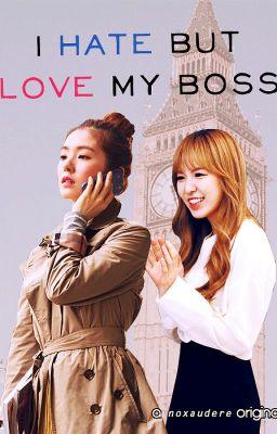[Trans][WenRene] I Hate But Love My Boss