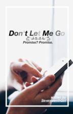 Don't Let Me Go // KathQuen by SeventeenthGirl