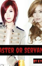 MASTER OR SERVANT by YoonaaddictSONE
