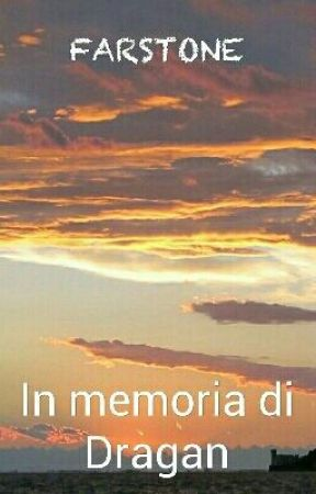 In memoria di Dragan by farstone