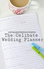 The Celibate Wedding Planner [BWWM] by EternalDaydreaming