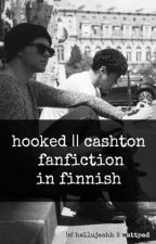 hooked || cashton fanfiction in finnish by hellujeahh