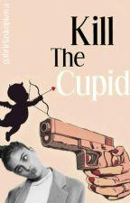 Kill The Cupid by gabrielaskopkova