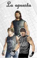 La Apuesta - [Aj Styles, Seth Rollins, Dean Ambrose]  [PAUSADA] by Danielle_Brandt