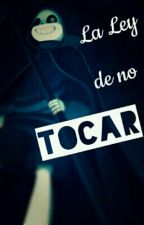 [ReaperError] La ley de no✘tocar  by Stingray-In-The-Head