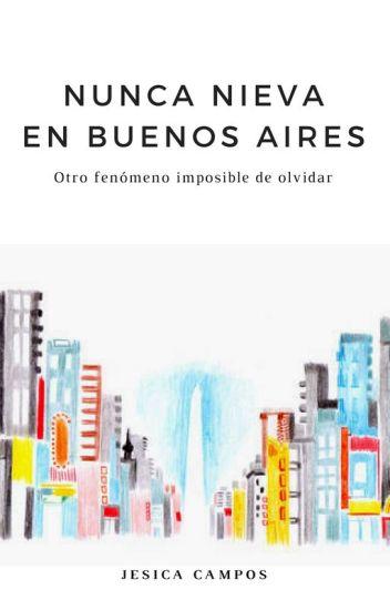 Nunca nieva en Buenos Aires