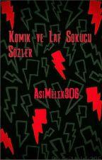 Komik Ve Laf Sokucu Sözler  by AsiMelek306