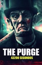 THE PURGE | 43200 SEGUNDOS  by KINDJOKER