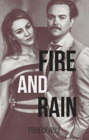 fire and rain // forheadedrose by forheadedrose