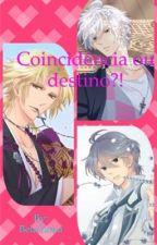Coincidência ou destino ?! by BelaYama