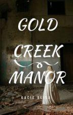 Gold Creek Manor by kacieeeee