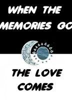 When the memories go the love comes [Camren] by TonDeAraujo