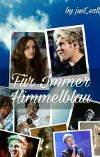Für Immer Himmelblau [Niall Horan] by just_sally