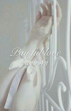 paιnғυl love - y.мιn  by YukoVkookie