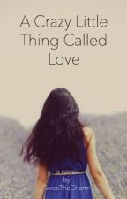 A Crazy Little Thing Called Love by TwiceTheCharm