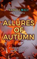 Allures of Autumn |A Short Story Anthology| by FANTASCI