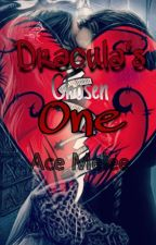 Dracula's Chosen One  by AceOfHorrors