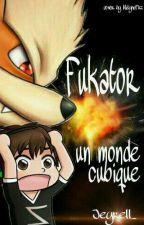 FukatoR - Un monde cubique by Jeyrell_