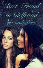 Best Friend to Girlfriend by HideAwayAuthor
