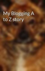 My Blogging A to Z story by djinnia