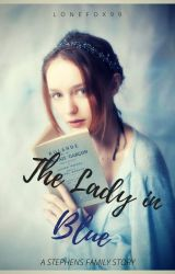 The Lady in Blue (#2 of the Stephens family) by LoneFox99